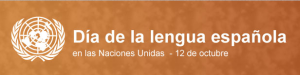 10-12 - Día de la lengua española en las Naciones Unidas